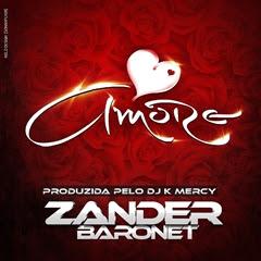 Zander Baronet - Amore (Prod by Dj Kmercy)